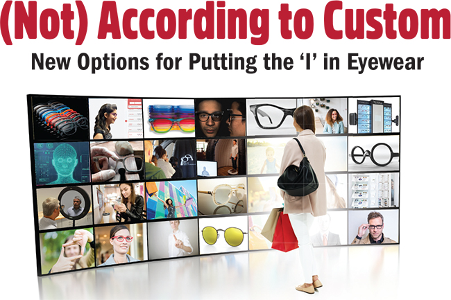 Lenses Lead the Way to Personalization and Customization